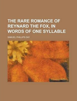 The Rare Romance of Reynard the Fox, in Words of One Syllable