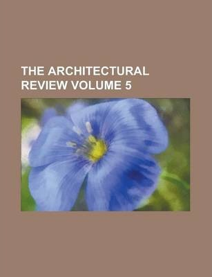 The Architectural Review Volume 5