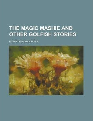 The Magic Mashie and Other Golfish Stories