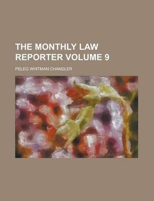 The Monthly Law Reporter Volume 9