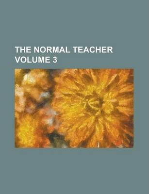 The Normal Teacher Volume 3
