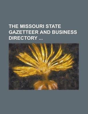 The Missouri State Gazetteer and Business Directory
