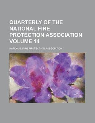 Quarterly of the National Fire Protection Association Volume 14