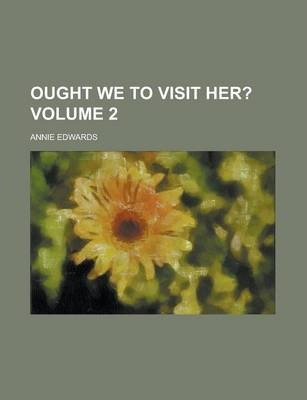 Ought We to Visit Her? Volume 2