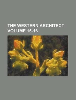 The Western Architect Volume 15-16