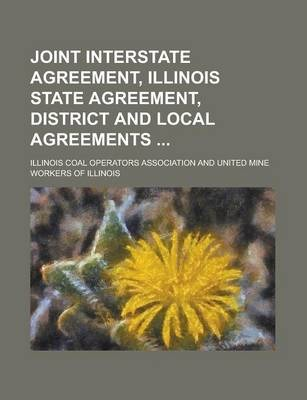 Joint Interstate Agreement, Illinois State Agreement, District and Local Agreements