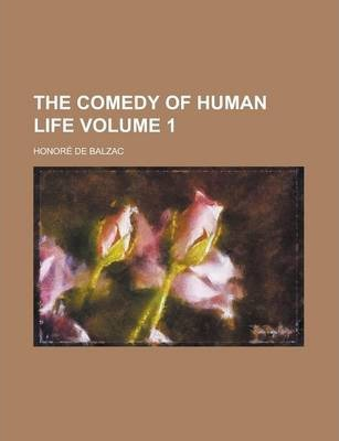 The Comedy of Human Life Volume 1