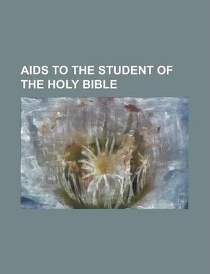 AIDS to the Student of the Holy Bible