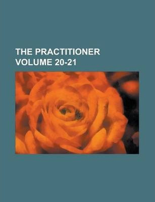 The Practitioner Volume 20-21