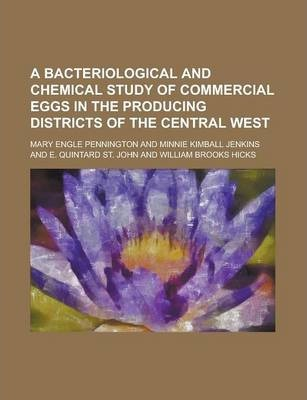 A Bacteriological and Chemical Study of Commercial Eggs in the Producing Districts of the Central West