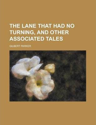 The Lane That Had No Turning, and Other Associated Tales