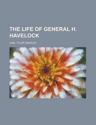 The Life of General H. Havelock