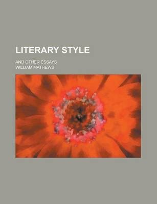 Literary Style; And Other Essays