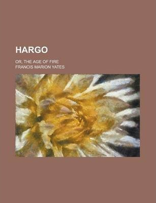 Hargo; Or, the Age of Fire