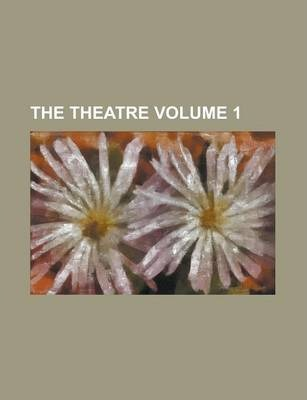 The Theatre Volume 1