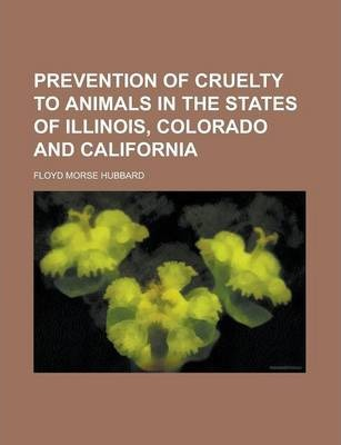 Prevention of Cruelty to Animals in the States of Illinois, Colorado and California