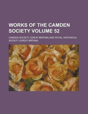 Works of the Camden Society Volume 52