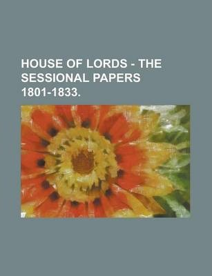 House of Lords - The Sessional Papers 1801-1833