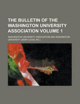 The Bulletin of the Washington University Association Volume 1