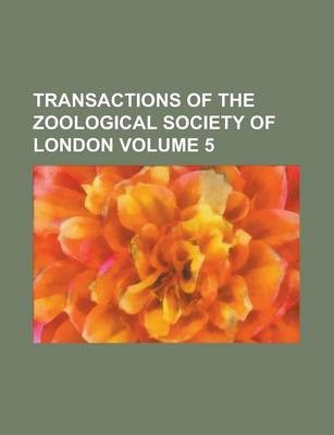 Transactions of the Zoological Society of London Volume 5