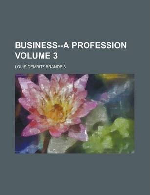 Business--A Profession Volume 3
