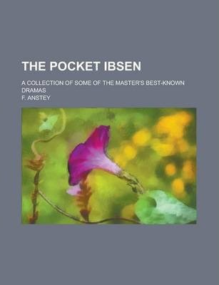 The Pocket Ibsen; A Collection of Some of the Master's Best-Known Dramas
