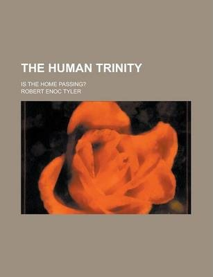 The Human Trinity; Is the Home Passing?