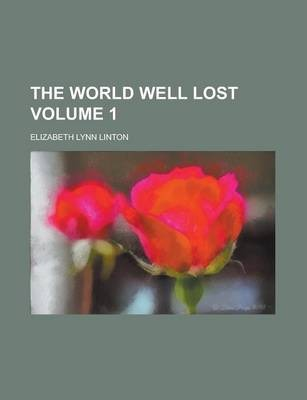 The World Well Lost Volume 1