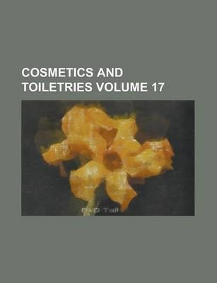Cosmetics and Toiletries Volume 17