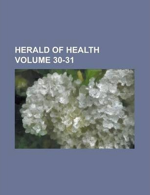 Herald of Health Volume 30-31