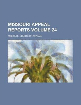 Missouri Appeal Reports Volume 24