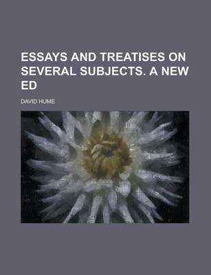 Essays and Treatises on Several Subjects. a New Ed