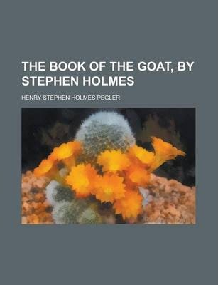 The Book of the Goat, by Stephen Holmes