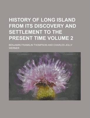 History of Long Island from Its Discovery and Settlement to the Present Time Volume 2