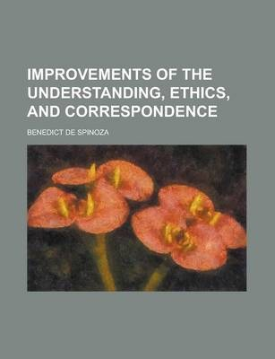 Improvements of the Understanding, Ethics, and Correspondence
