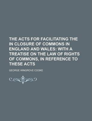 The Acts for Facilitating the in Closure of Commons in England and Wales