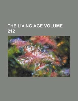 The Living Age Volume 212