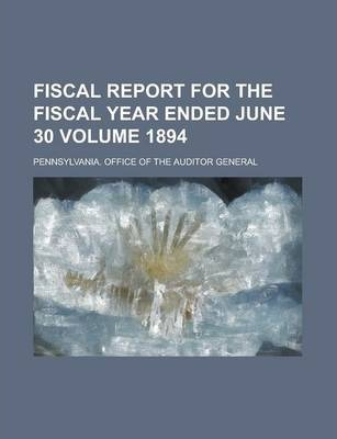 Fiscal Report for the Fiscal Year Ended June 30 Volume 1894