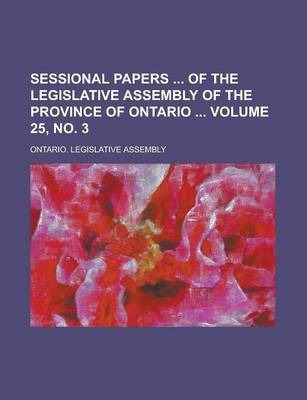 Sessional Papers of the Legislative Assembly of the Province of Ontario Volume 25, No. 3