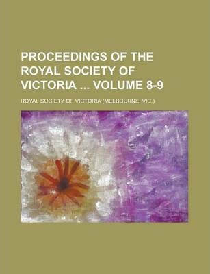 Proceedings of the Royal Society of Victoria Volume 8-9