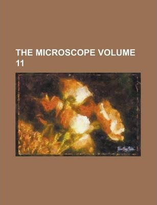 The Microscope Volume 11