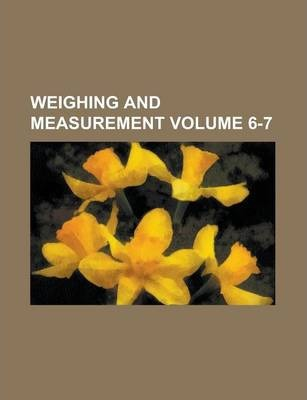 Weighing and Measurement Volume 6-7