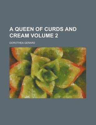 A Queen of Curds and Cream Volume 2