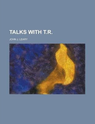 Talks with T.R
