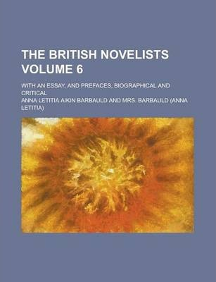 The British Novelists; With an Essay, and Prefaces, Biographical and Critical Volume 6