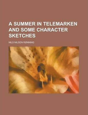 A Summer in Telemarken and Some Character Sketches