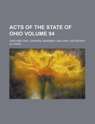 Acts of the State of Ohio Volume 94