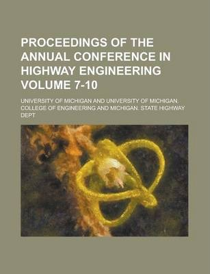 Proceedings of the Annual Conference in Highway Engineering Volume 7-10