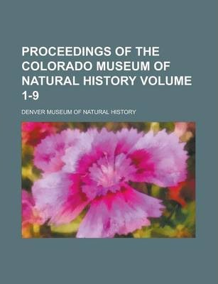 Proceedings of the Colorado Museum of Natural History Volume 1-9