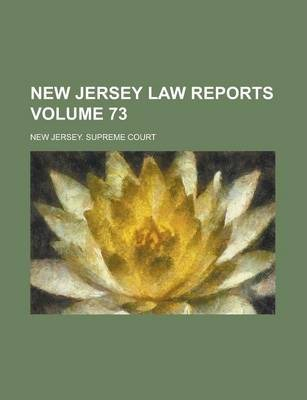 New Jersey Law Reports Volume 73
